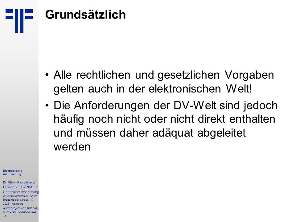 71 Elektronische Archivierung Dr. Ulrich Kampffmeyer PROJECT CONSULT Unternehmensberatung Dr. Ulrich Kampffmeyer GmbH Breitenfelder Straße 17 20251 Ha