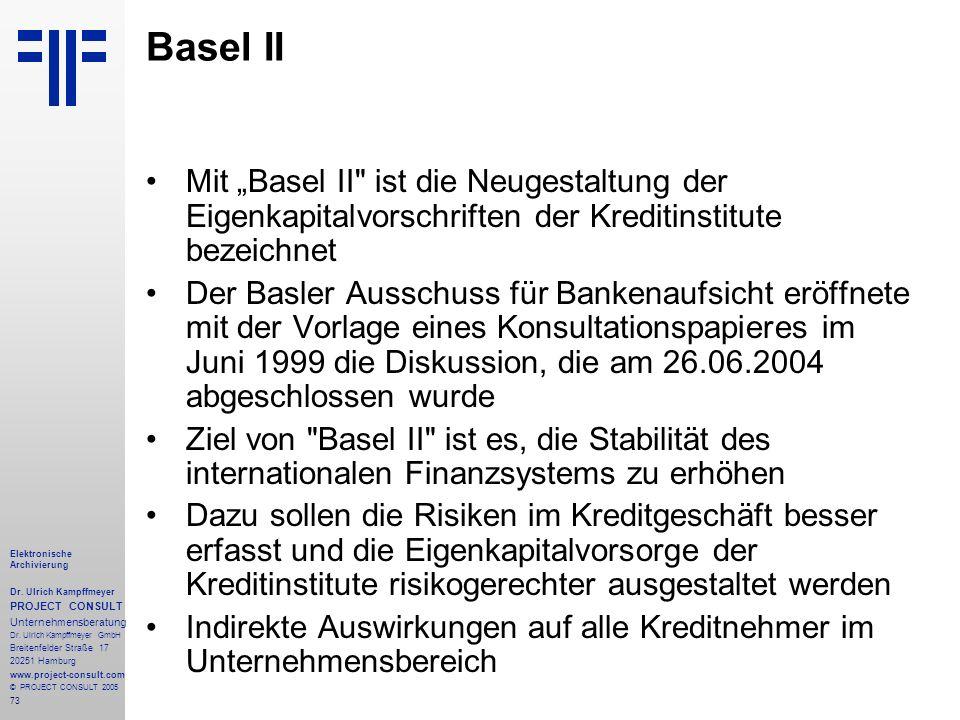 73 Elektronische Archivierung Dr. Ulrich Kampffmeyer PROJECT CONSULT Unternehmensberatung Dr. Ulrich Kampffmeyer GmbH Breitenfelder Straße 17 20251 Ha