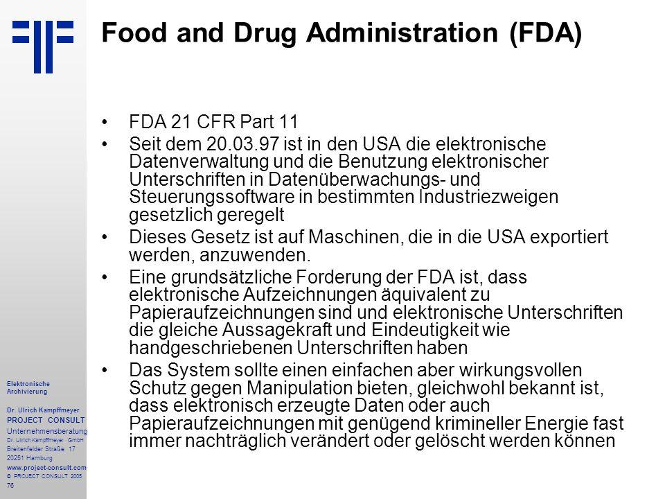 76 Elektronische Archivierung Dr.Ulrich Kampffmeyer PROJECT CONSULT Unternehmensberatung Dr.