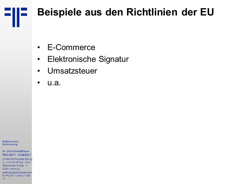 77 Elektronische Archivierung Dr. Ulrich Kampffmeyer PROJECT CONSULT Unternehmensberatung Dr. Ulrich Kampffmeyer GmbH Breitenfelder Straße 17 20251 Ha