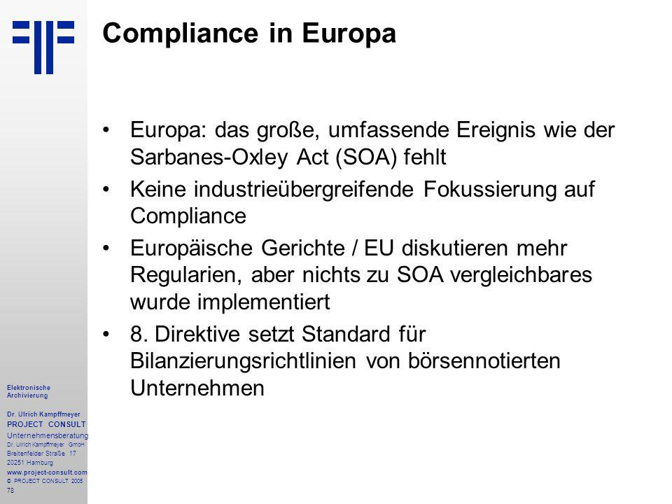 78 Elektronische Archivierung Dr.Ulrich Kampffmeyer PROJECT CONSULT Unternehmensberatung Dr.