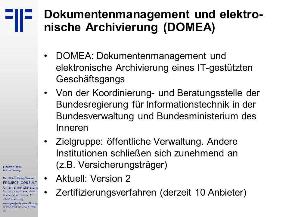 82 Elektronische Archivierung Dr. Ulrich Kampffmeyer PROJECT CONSULT Unternehmensberatung Dr. Ulrich Kampffmeyer GmbH Breitenfelder Straße 17 20251 Ha