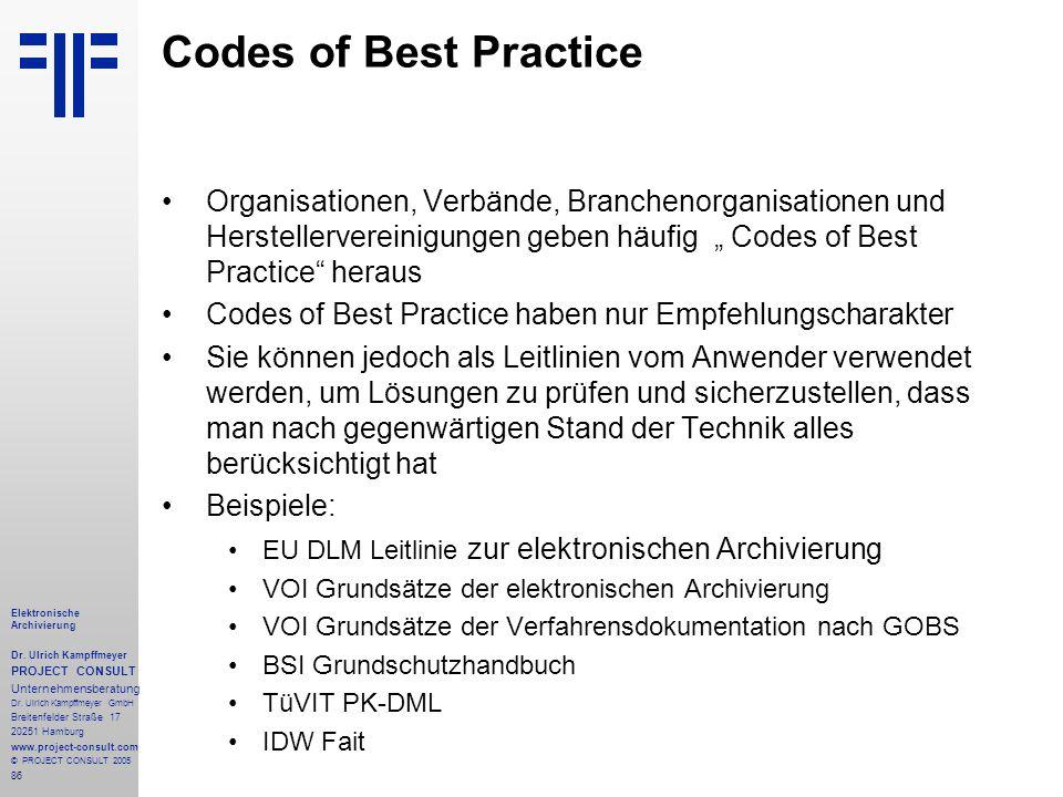 86 Elektronische Archivierung Dr. Ulrich Kampffmeyer PROJECT CONSULT Unternehmensberatung Dr. Ulrich Kampffmeyer GmbH Breitenfelder Straße 17 20251 Ha