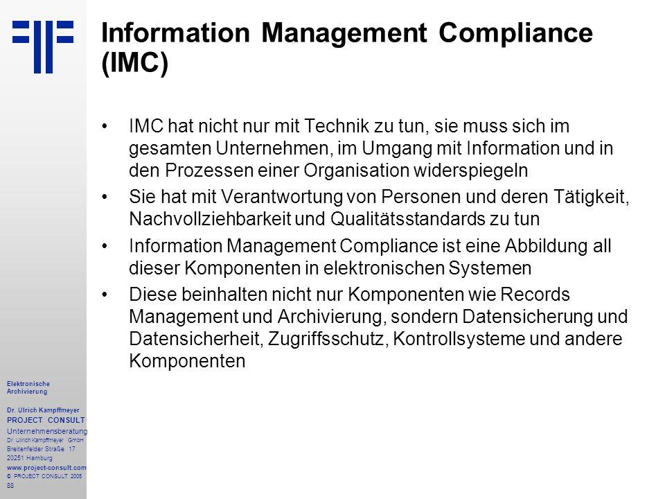 88 Elektronische Archivierung Dr. Ulrich Kampffmeyer PROJECT CONSULT Unternehmensberatung Dr. Ulrich Kampffmeyer GmbH Breitenfelder Straße 17 20251 Ha