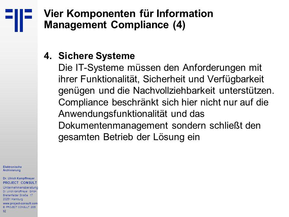92 Elektronische Archivierung Dr. Ulrich Kampffmeyer PROJECT CONSULT Unternehmensberatung Dr. Ulrich Kampffmeyer GmbH Breitenfelder Straße 17 20251 Ha