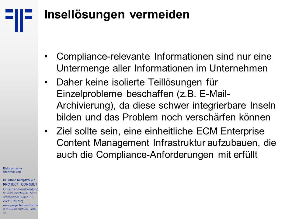 93 Elektronische Archivierung Dr. Ulrich Kampffmeyer PROJECT CONSULT Unternehmensberatung Dr. Ulrich Kampffmeyer GmbH Breitenfelder Straße 17 20251 Ha