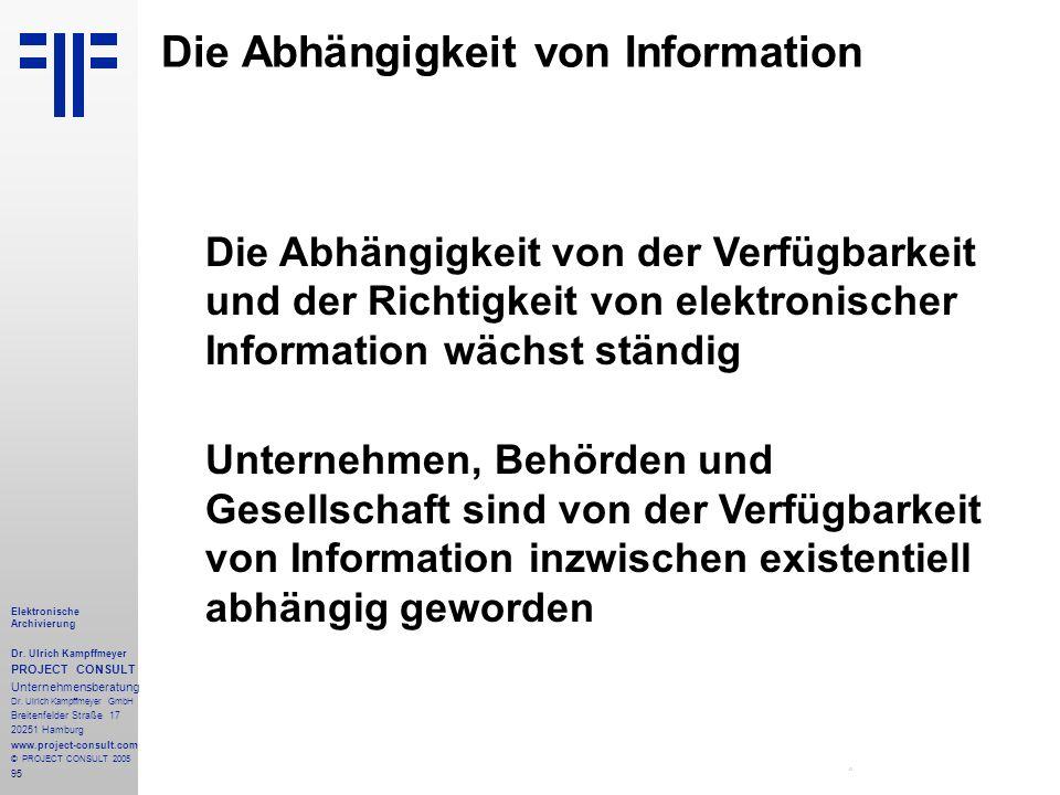 95 Elektronische Archivierung Dr. Ulrich Kampffmeyer PROJECT CONSULT Unternehmensberatung Dr. Ulrich Kampffmeyer GmbH Breitenfelder Straße 17 20251 Ha
