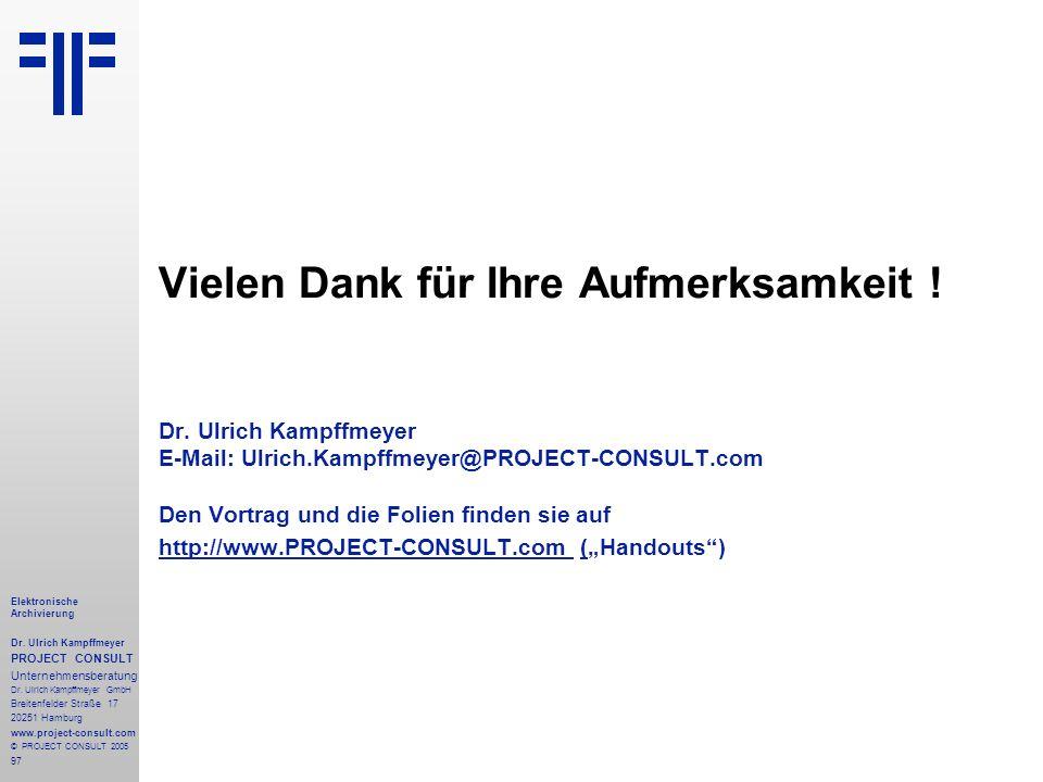 97 Elektronische Archivierung Dr. Ulrich Kampffmeyer PROJECT CONSULT Unternehmensberatung Dr. Ulrich Kampffmeyer GmbH Breitenfelder Straße 17 20251 Ha