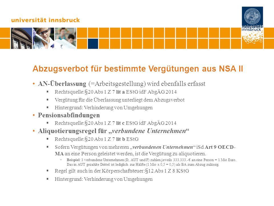 Abzugsverbot für bestimmte Vergütungen aus NSA II AN-Überlassung (=Arbeitsgestellung) wird ebenfalls erfasst Rechtsquelle:§20 Abs 1 Z 7 lit a EStG idF