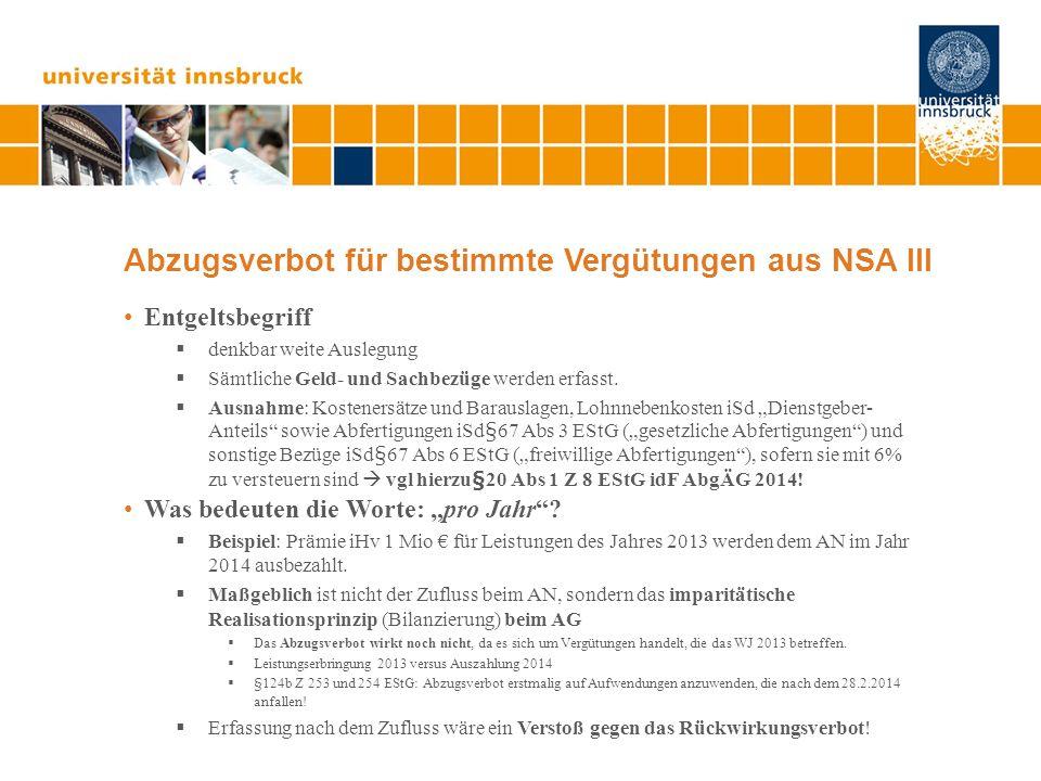 Abzugsverbot für bestimmte Vergütungen aus NSA III Entgeltsbegriff denkbar weite Auslegung Sämtliche Geld- und Sachbezüge werden erfasst. Ausnahme: Ko