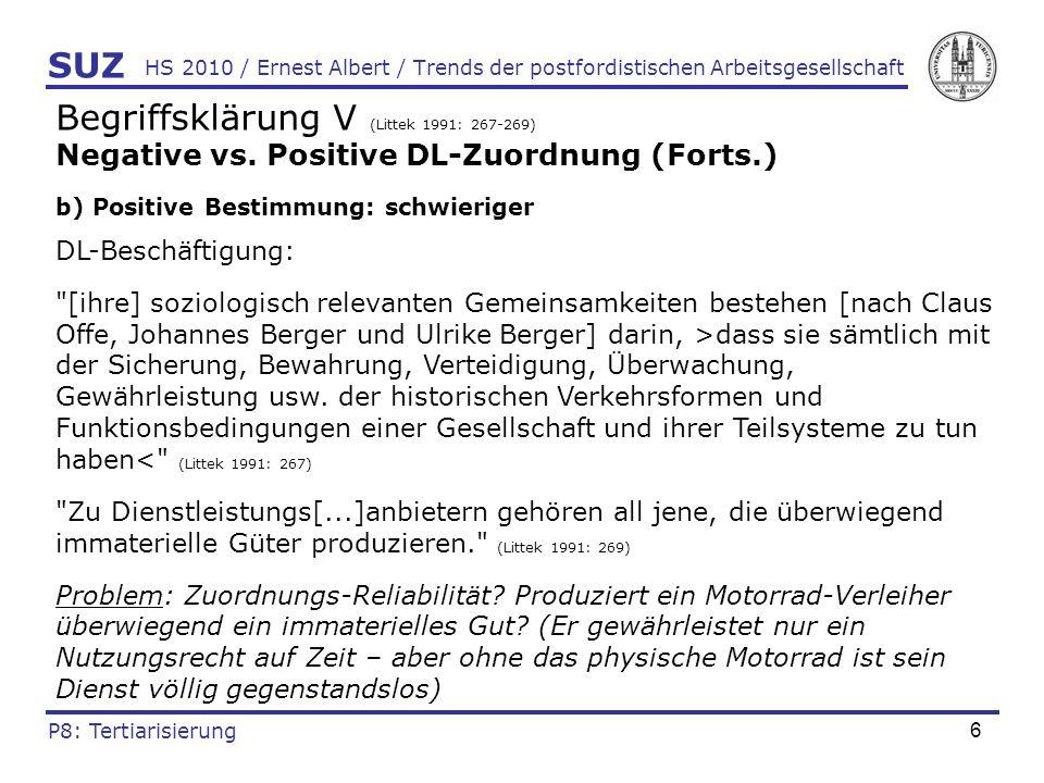 7 HS 2010 / Ernest Albert / Trends der postfordistischen Arbeitsgesellschaft Begriffsklärung VI (von Einem 1986 nach Littek 1991: 271) DL-Untergliederungsbeispiel I.