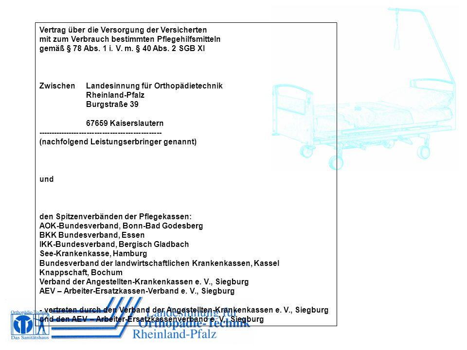 Vertrag über die Versorgung der Versicherten mit zum Verbrauch bestimmten Pflegehilfsmitteln gemäß § 78 Abs. 1 i. V. m. § 40 Abs. 2 SGB XI ZwischenLan
