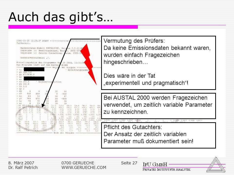 Seite 278. März 2007 Dr. Ralf Petrich 0700 GERUECHE WWW.GERUECHE.COM Auch das gibts… Vermutung des Prüfers: Da keine Emissionsdaten bekannt waren, wur