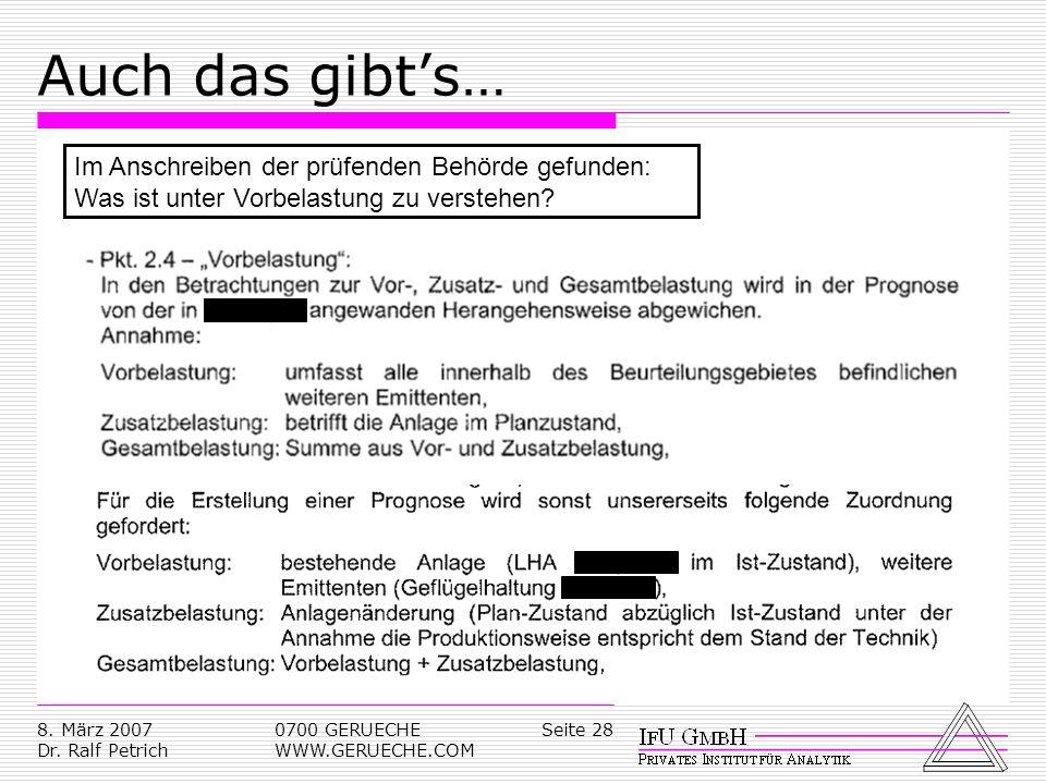 Seite 288. März 2007 Dr. Ralf Petrich 0700 GERUECHE WWW.GERUECHE.COM Auch das gibts… Im Anschreiben der prüfenden Behörde gefunden: Was ist unter Vorb