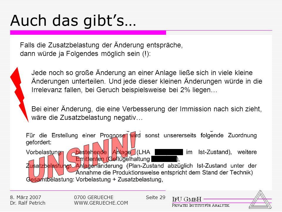 Seite 298. März 2007 Dr. Ralf Petrich 0700 GERUECHE WWW.GERUECHE.COM Auch das gibts… Falls die Zusatzbelastung der Änderung entspräche, dann würde ja