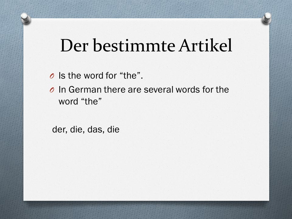 Der bestimmte Artikel O Is the word for the.