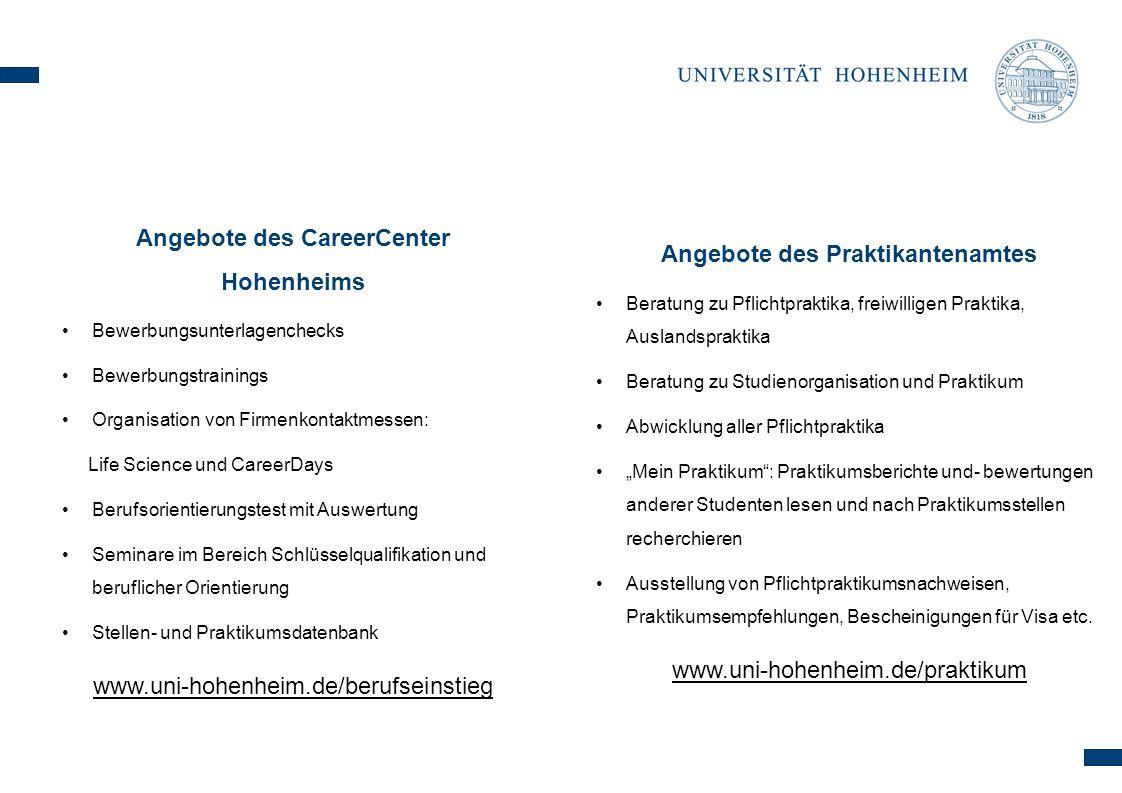 Angebote des CareerCenter Hohenheims Bewerbungsunterlagenchecks Bewerbungstrainings Organisation von Firmenkontaktmessen: Life Science und CareerDays