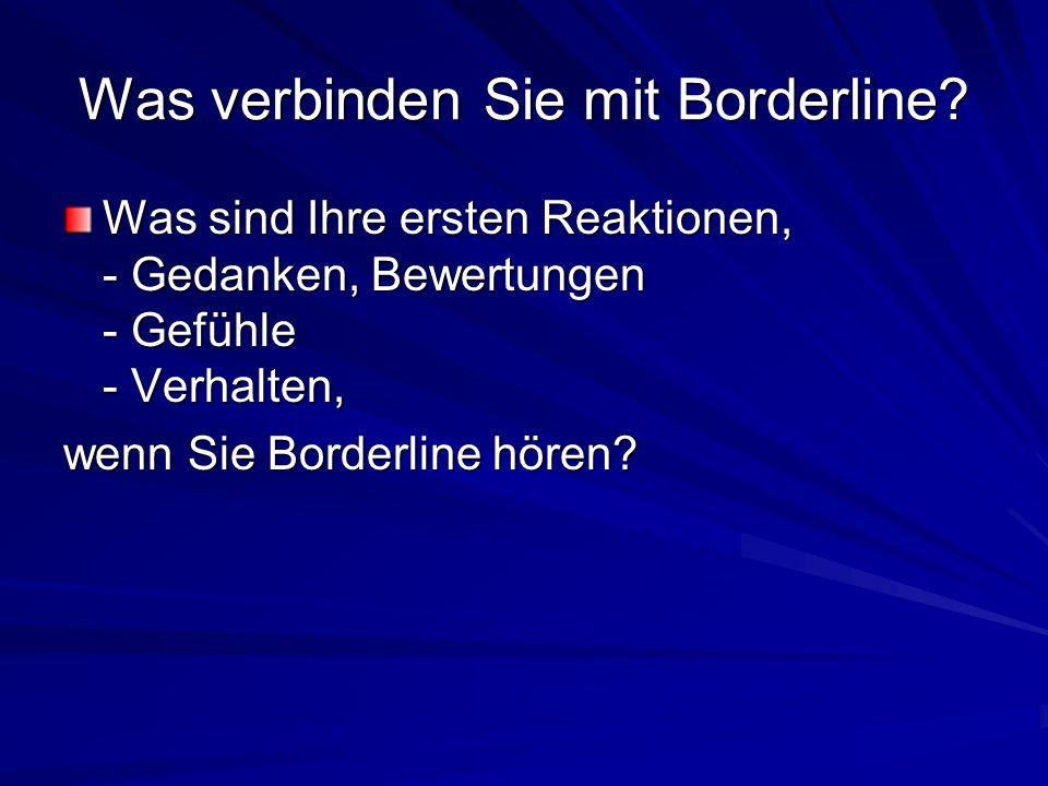 Was verbinden Sie mit Borderline.