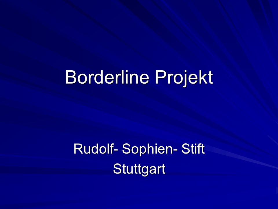 Borderline Projekt Rudolf- Sophien- Stift Stuttgart