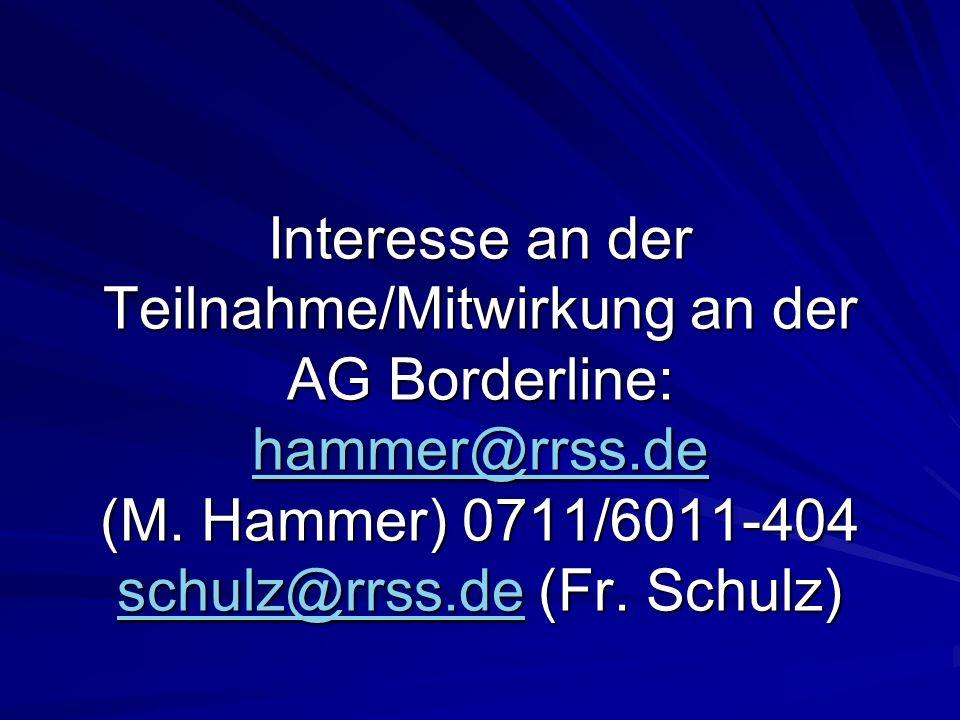 Interesse an der Teilnahme/Mitwirkung an der AG Borderline: hammer@rrss.de (M.