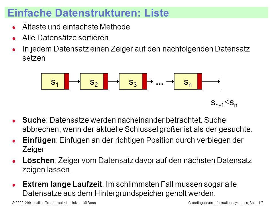 Grundlagen von Informationssystemen, Seite 1-38© 2000, 2001 Institut für Informatik III, Universität Bonn B + -Bäume Nochmalige Optimierung l Man kann in den Knoten weiter oben im Baum nur den Präfix des Schlüssels listen.