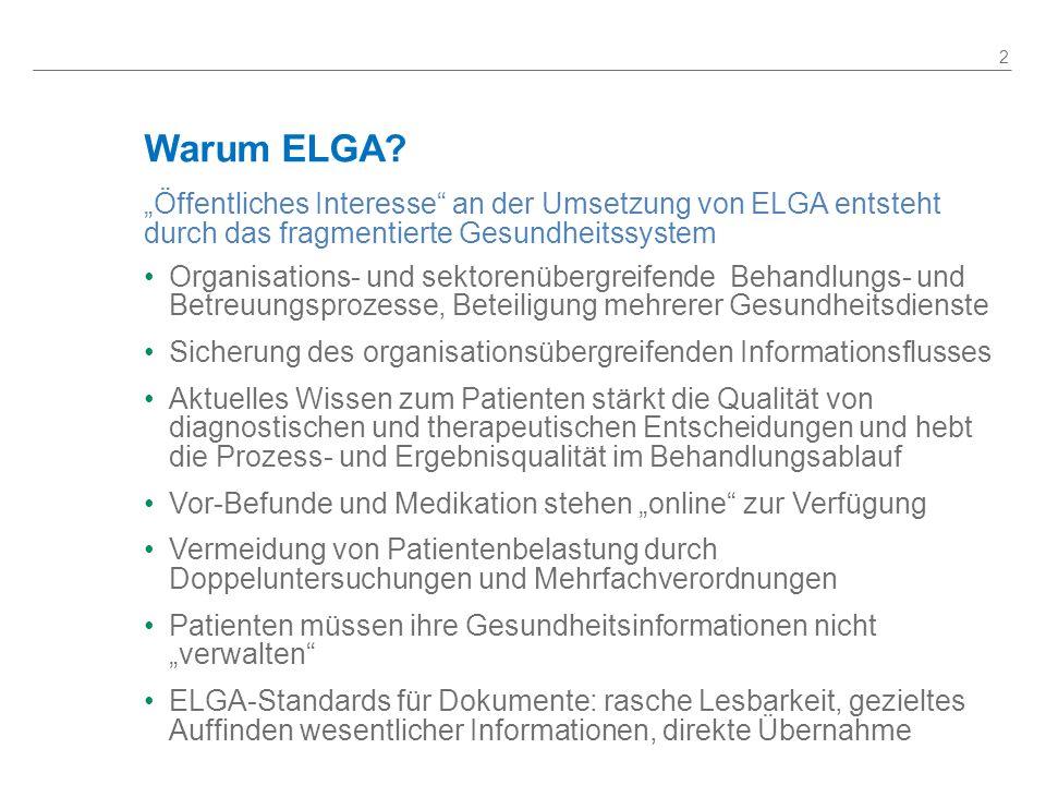 ELGA in den nächsten 5 Jahren 13 01.01.2014 Opt-Out ermöglicht 01.01.2015 Fonds-KA, AUVA-KA, Pflegeeinr.