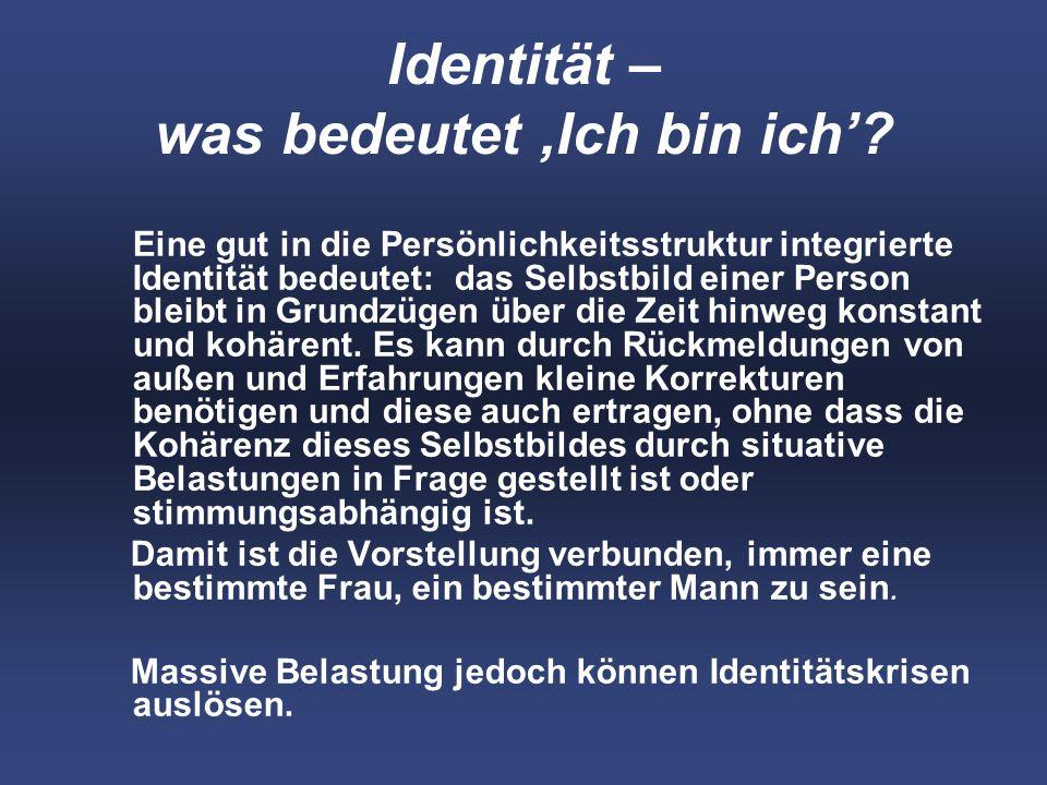 Identität – was bedeutet Ich bin ich.