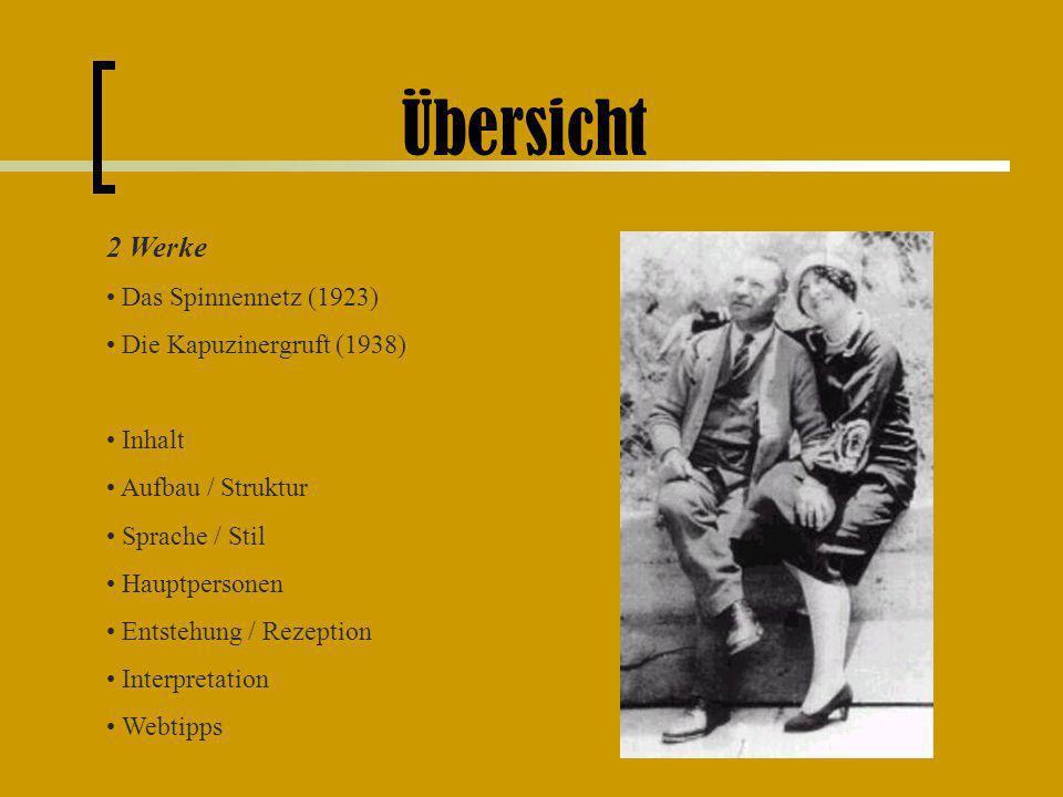 Übersicht 2 Werke Das Spinnennetz (1923) Die Kapuzinergruft (1938) Inhalt Aufbau / Struktur Sprache / Stil Hauptpersonen Entstehung / Rezeption Interp