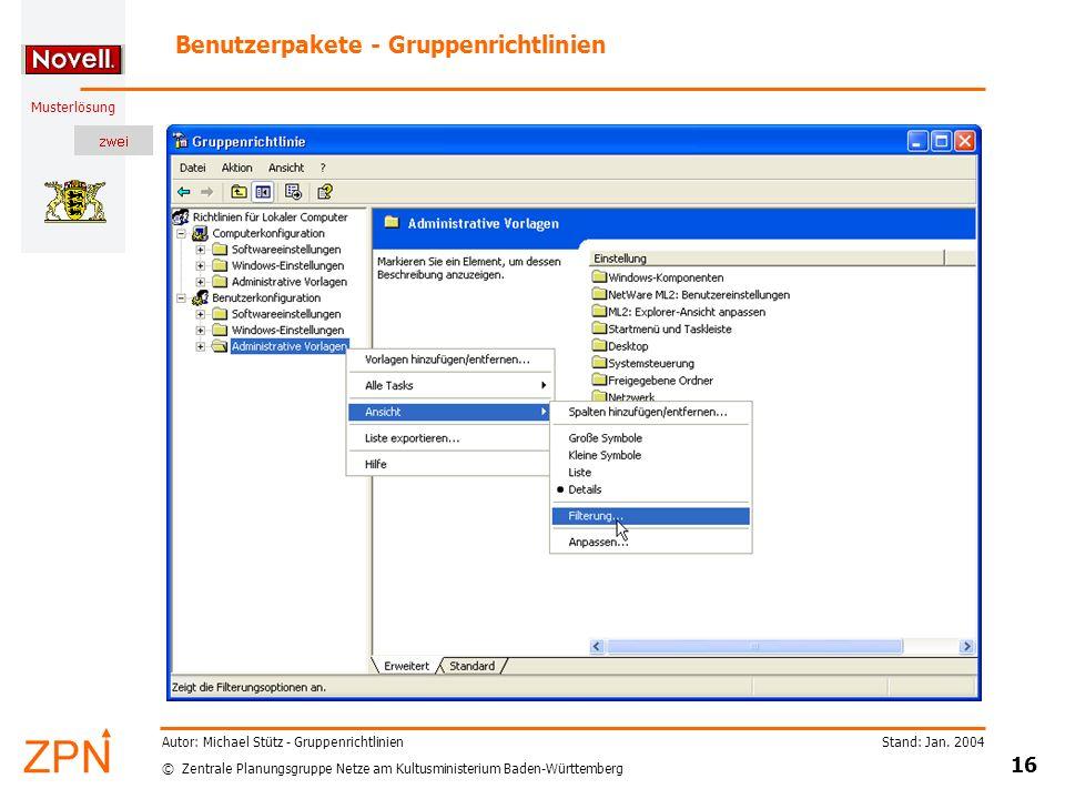 © Zentrale Planungsgruppe Netze am Kultusministerium Baden-Württemberg Musterlösung Stand: Jan. 2004 16 Autor: Michael Stütz - Gruppenrichtlinien Benu