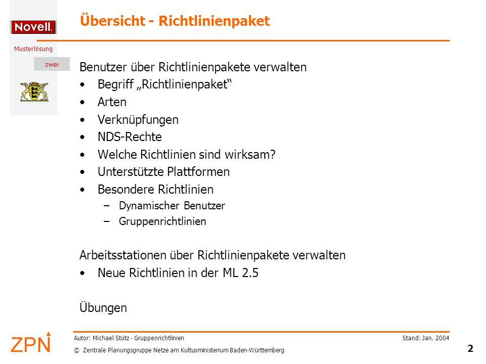 © Zentrale Planungsgruppe Netze am Kultusministerium Baden-Württemberg Musterlösung Stand: Jan. 2004 2 Autor: Michael Stütz - Gruppenrichtlinien Übers