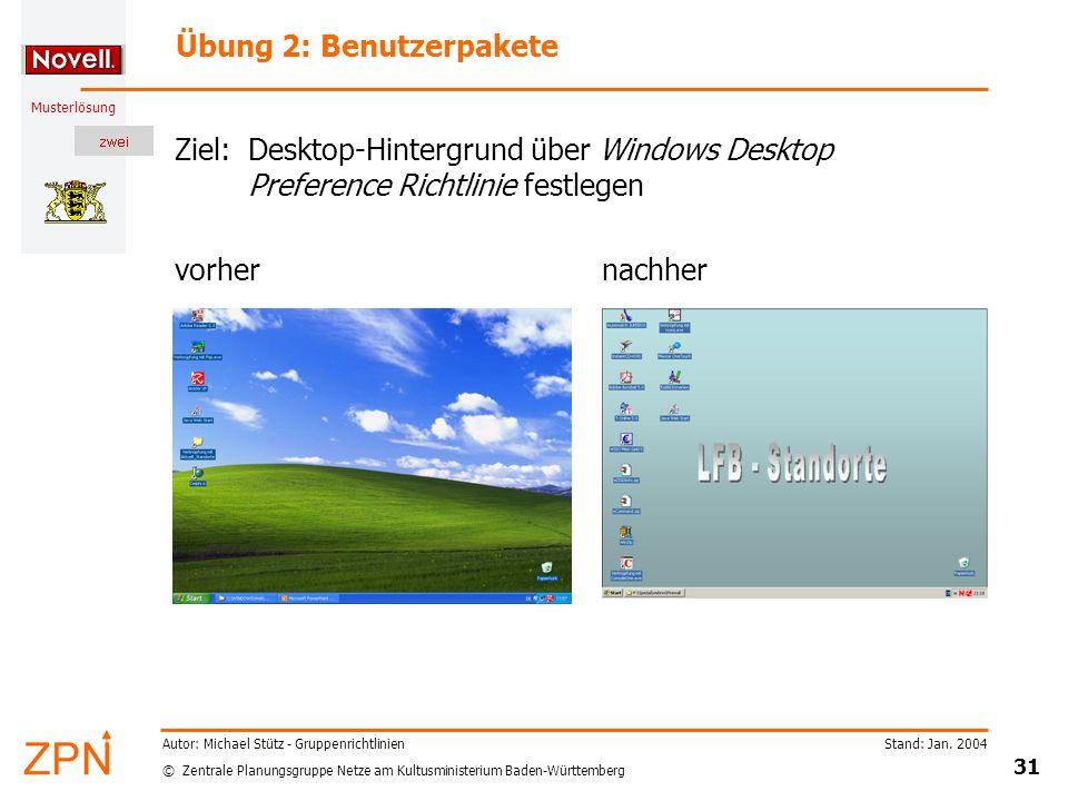 © Zentrale Planungsgruppe Netze am Kultusministerium Baden-Württemberg Musterlösung Stand: Jan. 2004 31 Autor: Michael Stütz - Gruppenrichtlinien Übun