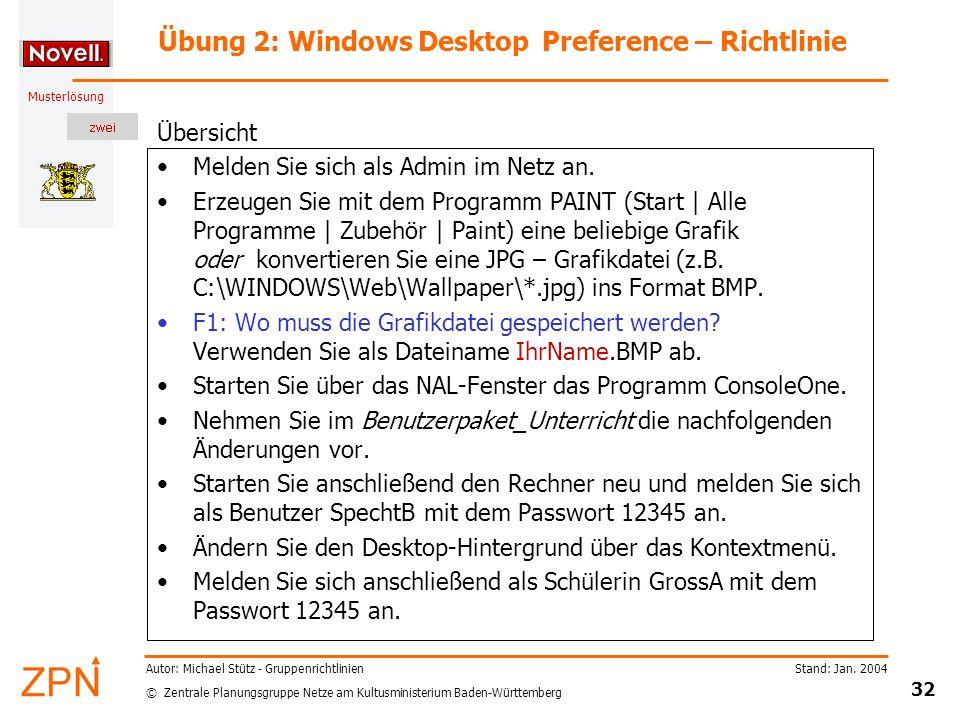 © Zentrale Planungsgruppe Netze am Kultusministerium Baden-Württemberg Musterlösung Stand: Jan. 2004 32 Autor: Michael Stütz - Gruppenrichtlinien Übun