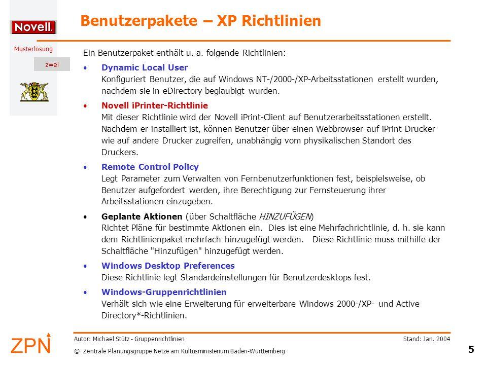 © Zentrale Planungsgruppe Netze am Kultusministerium Baden-Württemberg Musterlösung Stand: Jan. 2004 5 Autor: Michael Stütz - Gruppenrichtlinien Benut
