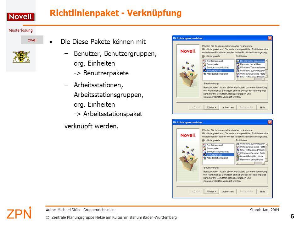 © Zentrale Planungsgruppe Netze am Kultusministerium Baden-Württemberg Musterlösung Stand: Jan. 2004 6 Autor: Michael Stütz - Gruppenrichtlinien Richt