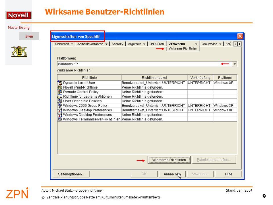 © Zentrale Planungsgruppe Netze am Kultusministerium Baden-Württemberg Musterlösung Stand: Jan. 2004 9 Autor: Michael Stütz - Gruppenrichtlinien Wirks