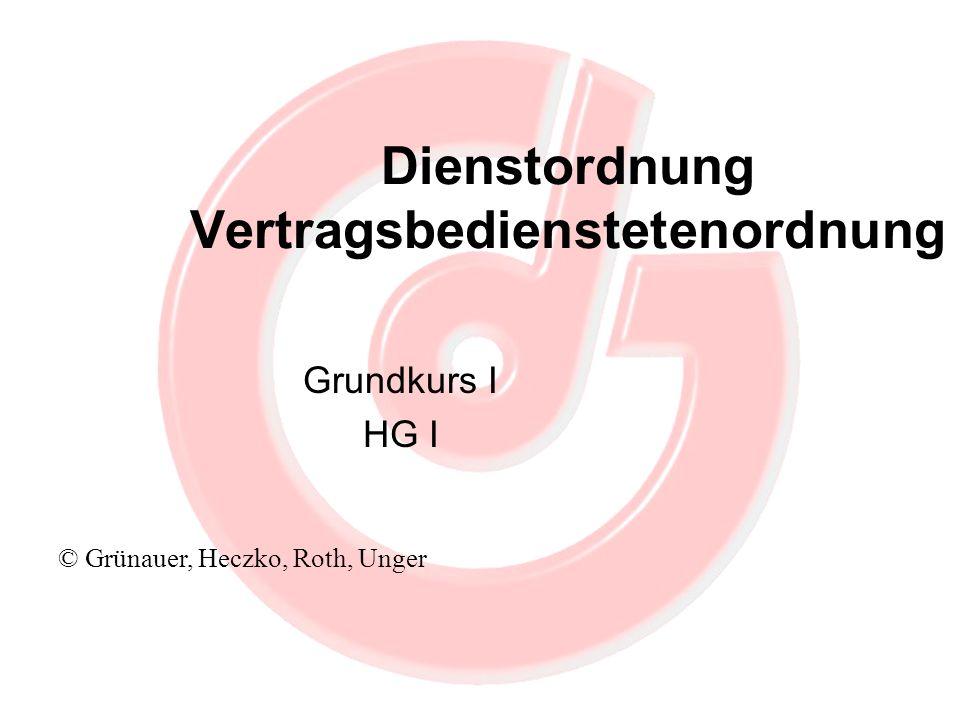 Dienstordnung Vertragsbedienstetenordnung Grundkurs I HG I © Grünauer, Heczko, Roth, Unger
