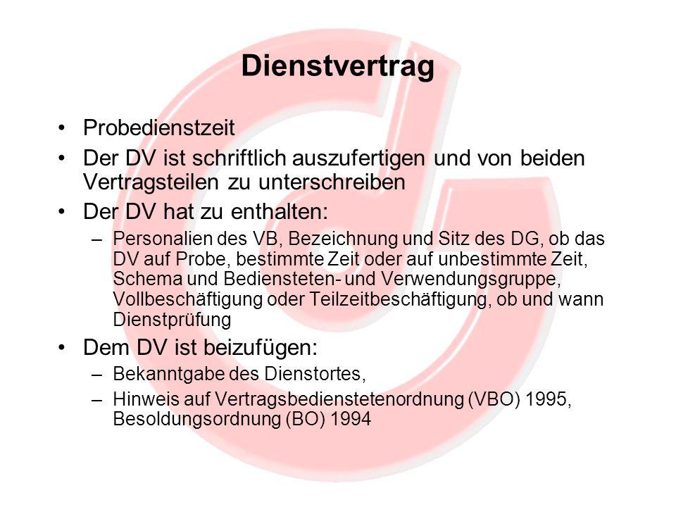 Dienstvertrag Probedienstzeit Der DV ist schriftlich auszufertigen und von beiden Vertragsteilen zu unterschreiben Der DV hat zu enthalten: –Personali