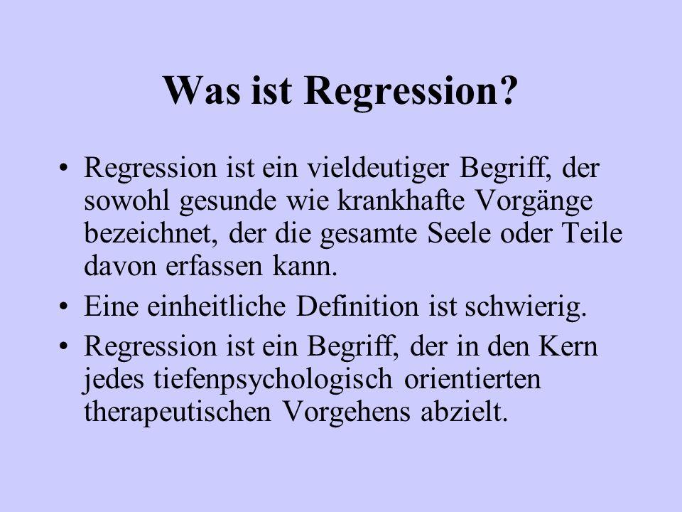 Was ist Regression? Regression ist ein vieldeutiger Begriff, der sowohl gesunde wie krankhafte Vorgänge bezeichnet, der die gesamte Seele oder Teile d