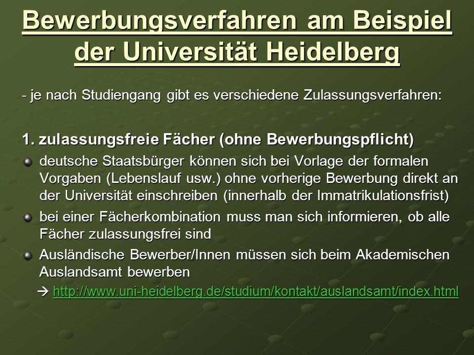 Bewerbungsverfahren am Beispiel der Universität Heidelberg - je nach Studiengang gibt es verschiedene Zulassungsverfahren: 1. zulassungsfreie Fächer (