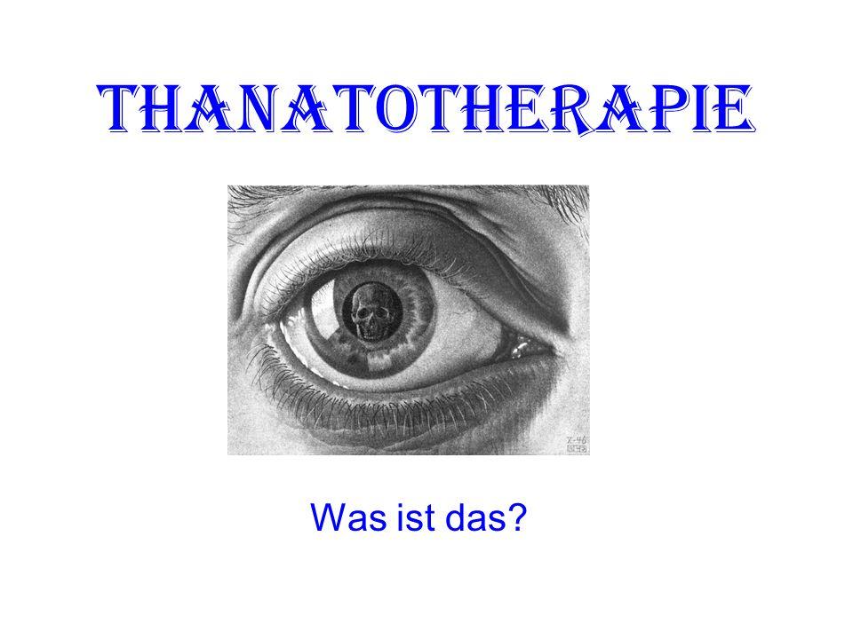 Thanatotherapie Was ist das?