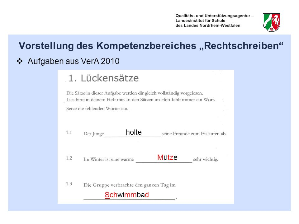 Vorstellung des Kompetenzbereiches Rechtschreiben Aufgaben aus VerA 2010 holte Schwimmbad Mütze