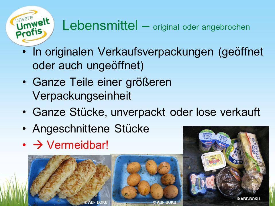 Lebensmittel – original oder angebrochen In originalen Verkaufsverpackungen (geöffnet oder auch ungeöffnet) Ganze Teile einer größeren Verpackungseinh