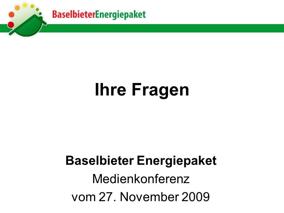 Ihre Fragen Baselbieter Energiepaket Medienkonferenz vom 27. November 2009
