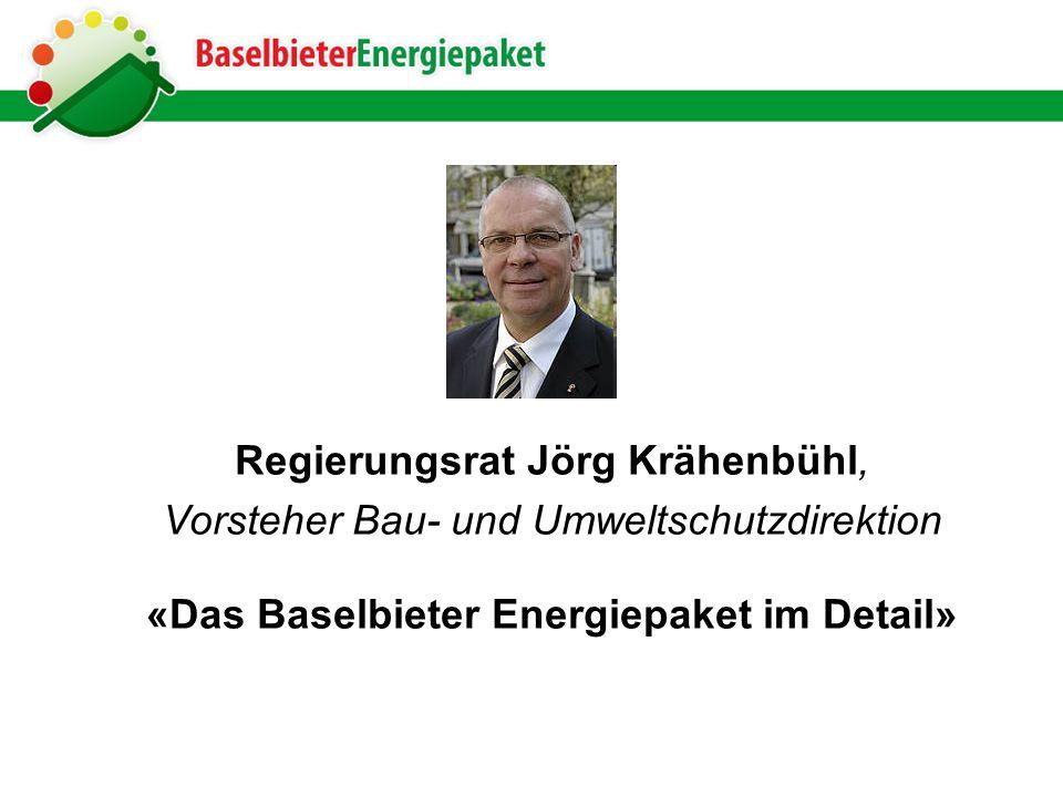 Regierungsrat Jörg Krähenbühl, Vorsteher Bau- und Umweltschutzdirektion «Das Baselbieter Energiepaket im Detail»