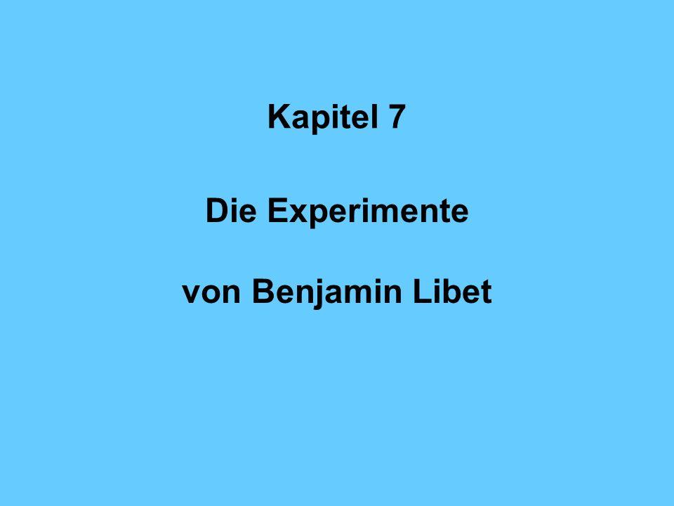 Kapitel 7 Die Experimente von Benjamin Libet