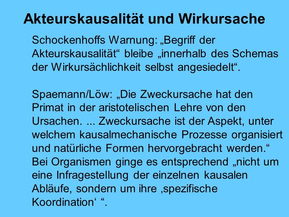 Akteurskausalität und Wirkursache Schockenhoffs Warnung: Begriff der Akteurskausalität bleibe innerhalb des Schemas der Wirkursächlichkeit selbst angesiedelt.