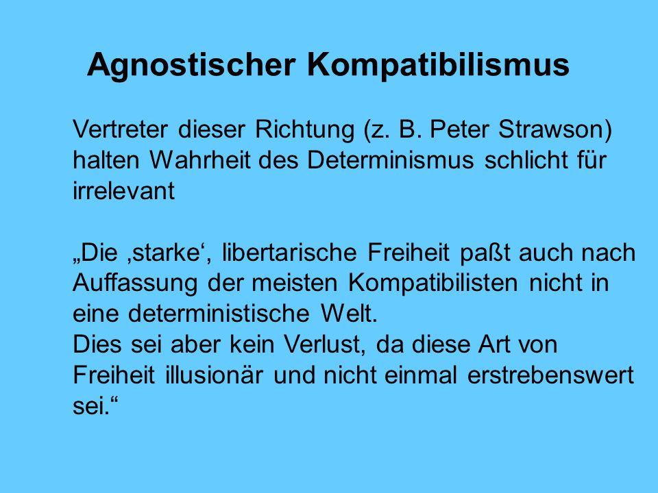 Agnostischer Kompatibilismus Vertreter dieser Richtung (z.