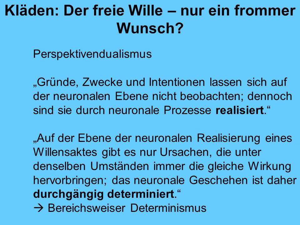 Kläden: Der freie Wille – nur ein frommer Wunsch.