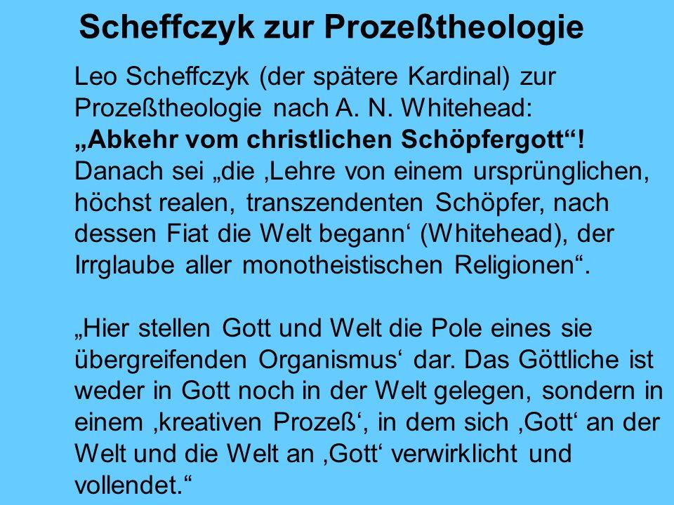 Scheffczyk zur Prozeßtheologie Leo Scheffczyk (der spätere Kardinal) zur Prozeßtheologie nach A.