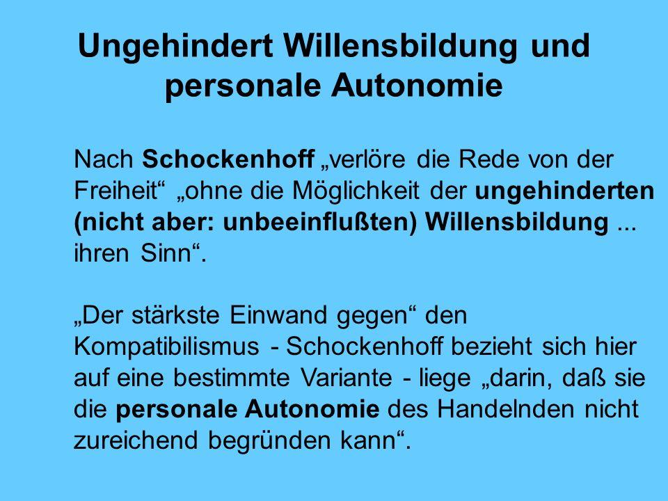 Ungehindert Willensbildung und personale Autonomie Nach Schockenhoff verlöre die Rede von der Freiheit ohne die Möglichkeit der ungehinderten (nicht aber: unbeeinflußten) Willensbildung...